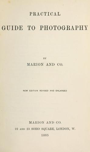Practical guide to photography by Marion and Co. (London)