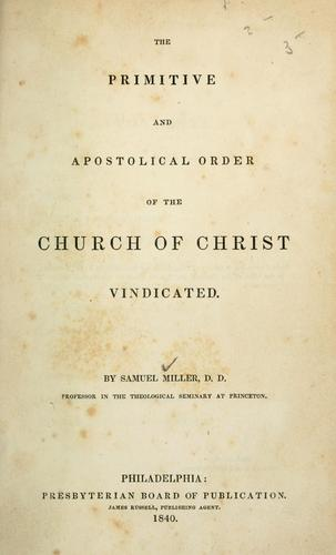 Download The primitive and apostolical order of the church of Christ vindicated