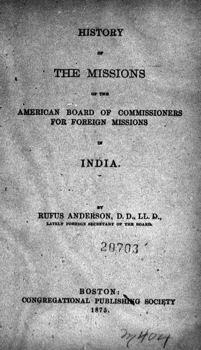 Download History of the missions of the American Board of Commissioners for Foreign Missions in India