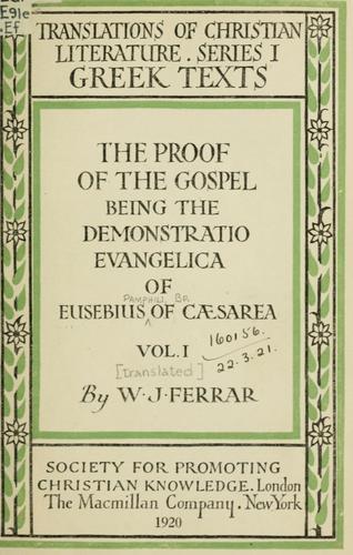 The  proof of the Gospel, being the Demonstratio evangelica
