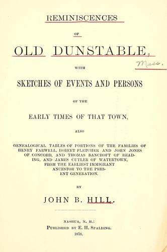 Reminiscences of old Dunstable, events and persons of early times by John Boynton Hill