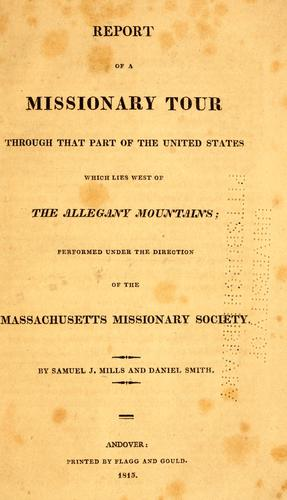 Download Report of a missionary tour through that part of the United States which lies west of the Alleganymountains