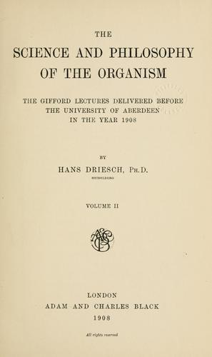 Download The science and philosophy of the organism.