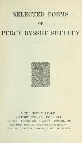 Selected poems of Percy Bysshe Shelley.