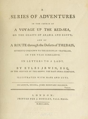 A series of adventures in the course of a voyage up the Red-Sea, on the coasts of Arabia and Egypt
