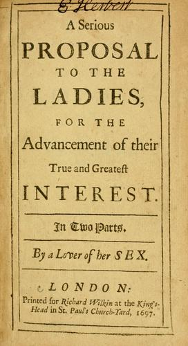 A serious proposal to the ladies, for the advancement of their true and greatest interest