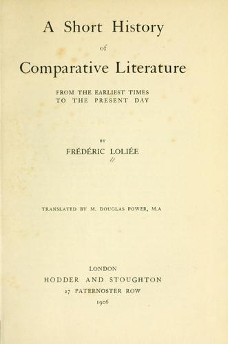 Download A short history of comparative literature from the earliest times to the present day.