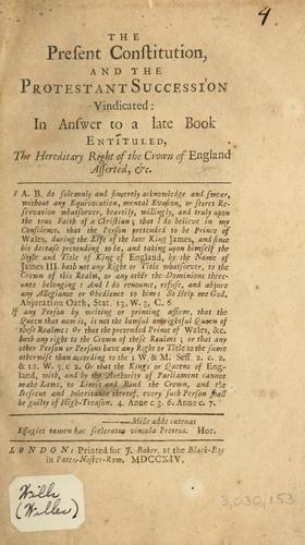 Download The present constitution and the Protestant succession vindicated