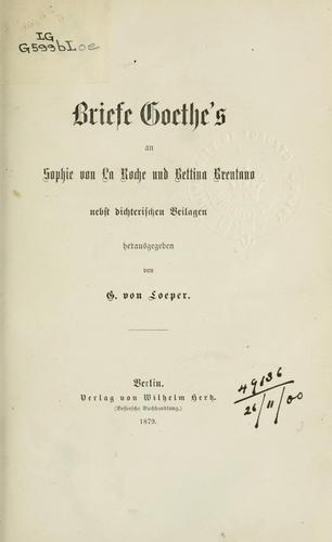 Briefe Goethe's an Sophie von La Roche und Bettina Brentano