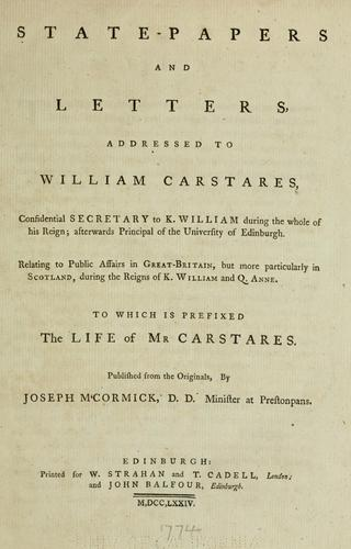 State-papers and letters addressed to William Carstares …