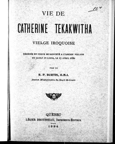 Vie de Catherine Tekakwitha, vierge Iroquoise