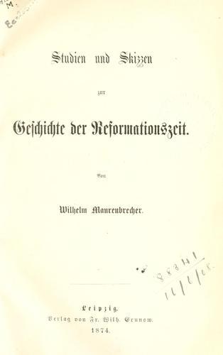 Studien und Skizzen zur Geschichte der Reformationszeit.