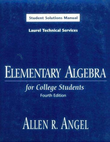 Elementary Algebra for College Students by Allen R. Angel
