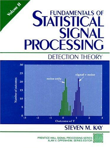 Download Fundamentals of statistical signal processing