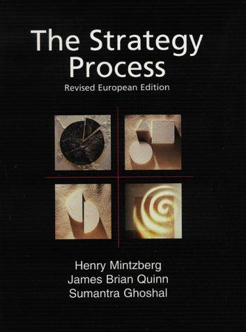 Strategy Process, The - European Edition (Revised) by Henry Mintzberg, James Brian Quinn, Sumantra Ghoshal
