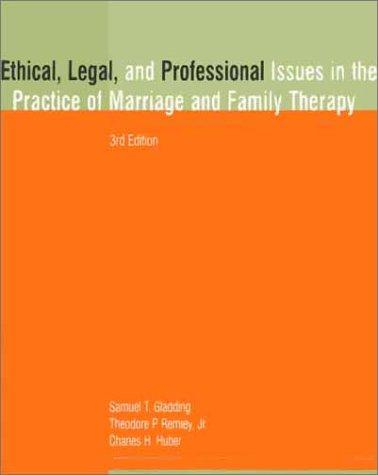 Download Ethical, Legal, and Professional Issues in the Practice of Marriage and Family Therapy (3rd Edition)