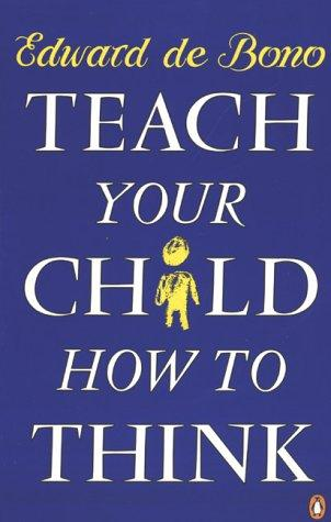 Download Teach Your Child How To Think
