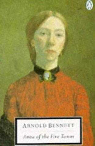 Anna of the Five Towns (Penguin Classics)