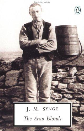 The Aran Islands (Penguin Twentieth Century Classics) by J. M. Synge, Tim Robinson