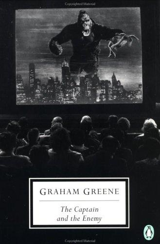 The Captain and the Enemy (Penguin Twentieth-Century Classics) by Graham Greene