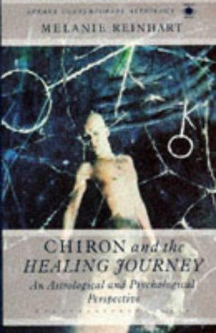 Image for Chiron and the Healing Journey: An Astrological and Psychological Perspective (Contemporary Astrology)