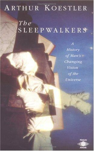 Sleep walkers by Arthur Koestler