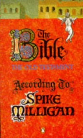 The Bible the Old Testament According to Spike Milligan
