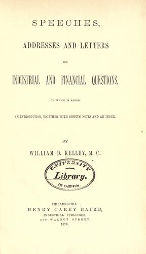 Speeches, addresses, and letters on industrial and financial questions