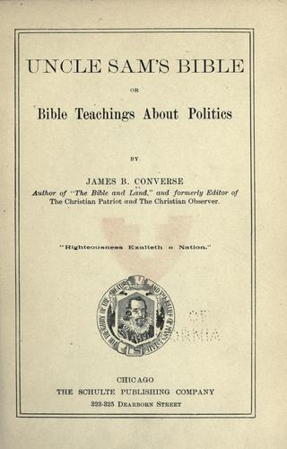 Uncle Sam's Bible; or, Bible teachings about politics