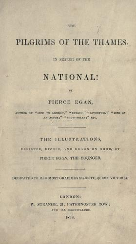 The pilgrims of the Thames in search of the National! by Egan, Pierce
