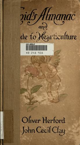 Cupid's almanac and guide to hearticulture by Oliver Herford