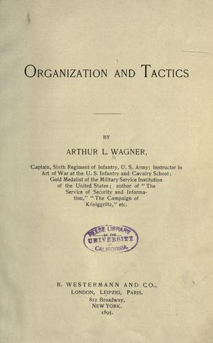 Organization and tactics by Arthur L. Wagner