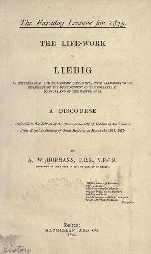 The life-work of Liebig in experimental and philosophic chemistry