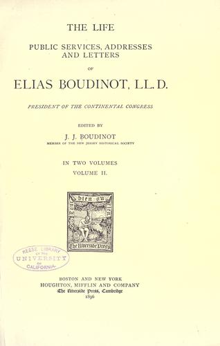 Download The life, public services, addresses and letters of Elias Boudinot, LL. D.