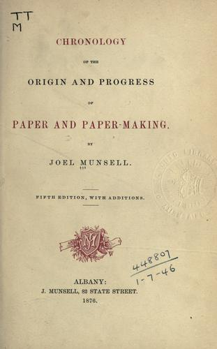 Download Chronology of the origin and progress of paper and paper-making