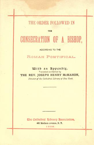 The Order followed in the consecration of a Bishop according to the Roman Pontifical …
