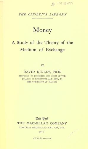 Money; a study of the theory of the medium of exchange
