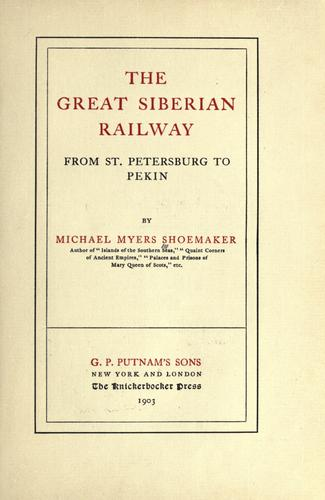 Download The great Siberian railway from St. Petersburg to Pekin.