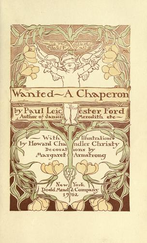 Wanted--a chaperon by Paul Leicester Ford