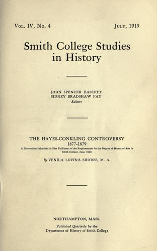 The Hayes-Conkling controversy, 1877-1879 by Venila Lovina Shores