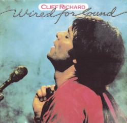 Cliff Richard - Wired for Sound (2001 Remaster)