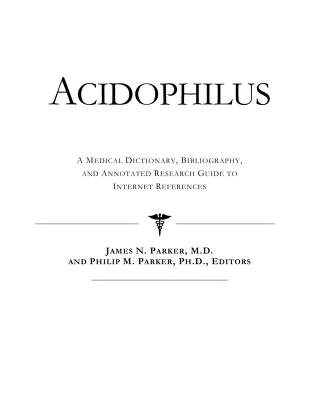 Acidophilus by Philip M. Parker, James N. Parker