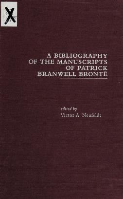Cover of: A Bibliography of the manuscripts of Patrick Branwell Brontë | edited by Victor A. Neufeldt.