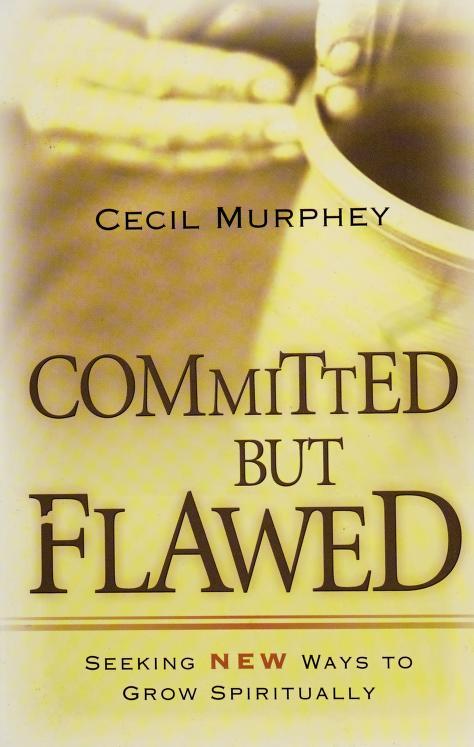 Committed but flawed by Cecil Murphey