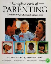 Cover of: Complete book of parenting | [by the editors of Consumer guide ; with Louise Bates Ames ... et al. ; illustrations, Chris Horrie].
