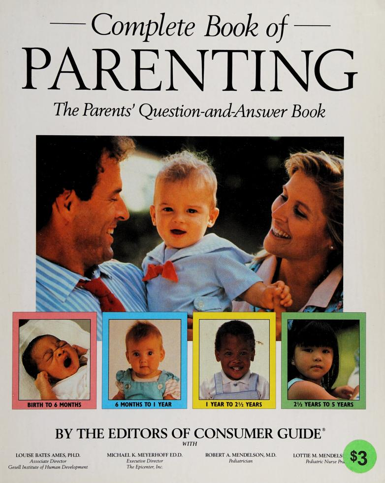 Complete book of parenting by [by the editors of Consumer guide ; with Louise Bates Ames ... et al. ; illustrations, Chris Horrie].