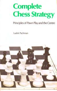Complete Chess Strategy by Luděk Pachman