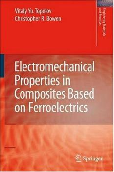 Electromechanical properties in composites based on ferroelectrics by Vitaly Yu Topolov