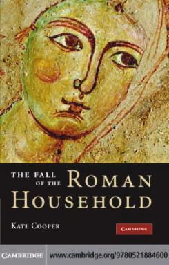 The fall of the Roman household by Catherine Fales Cooper