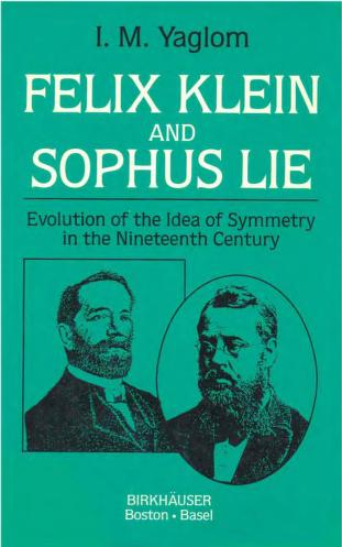 Felix Klein and Sophus Lie by I. M. I͡Aglom